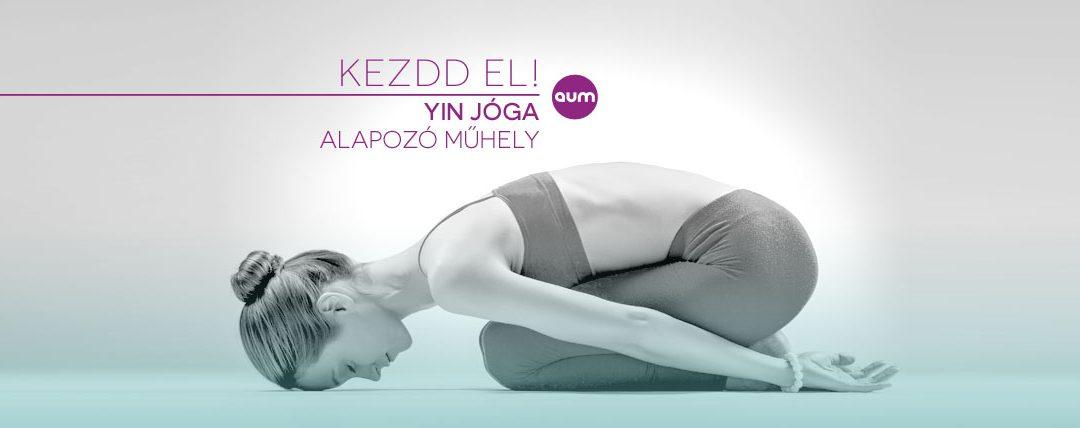 KEZDD EL! – Yin jóga Alapozó műhely