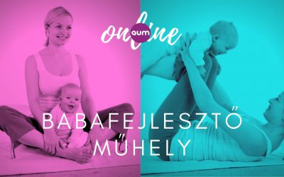 Babafejlesztő műhely – Készülj fel a szülés utáni hónapokra! ONLINE és ÉLŐ