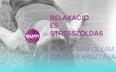 Relaxáció és stresszoldás videós tanfolyam